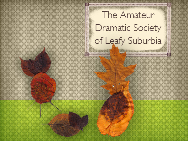 The Amateur Dramatic Society of Leafy Suburbia