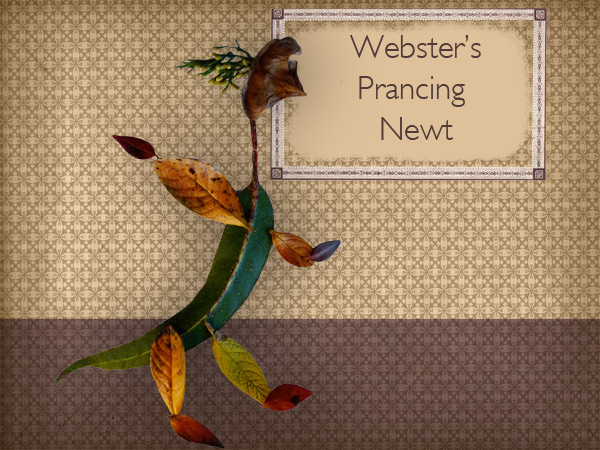 Webster's Prancing Newt